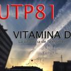 UTP81 Vitamina D, la vitamina de la muerte
