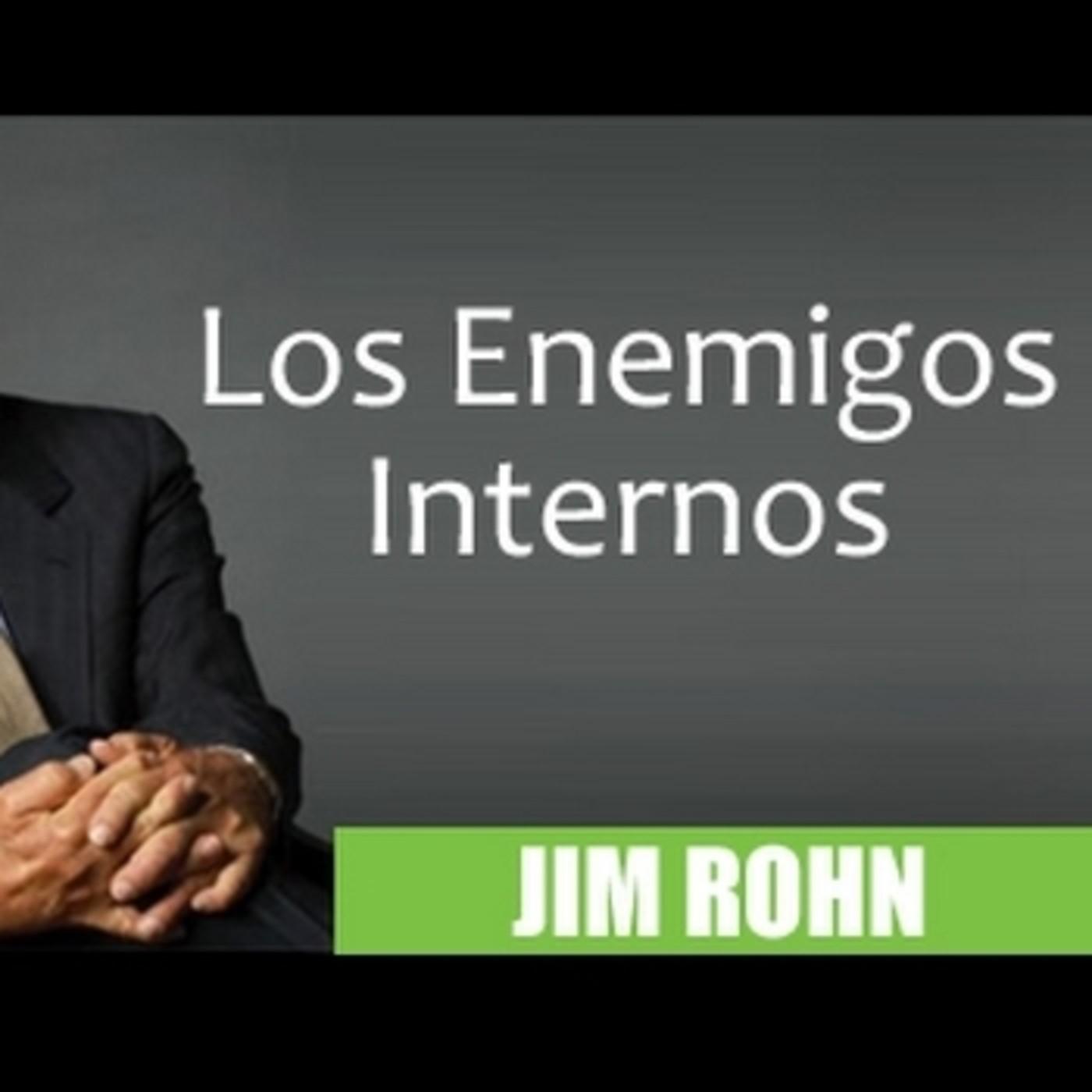 Jim Rohn Los Enemigos Internos En Escuela De Negocios Hbl