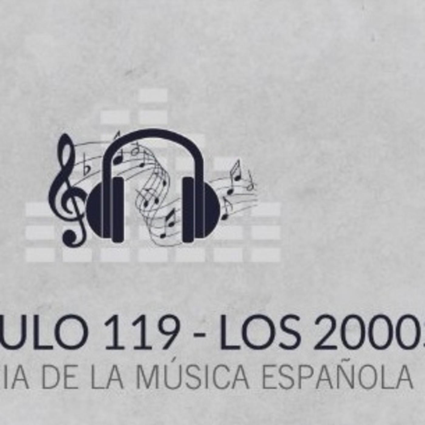 Programa 119 de Historia de la Música Española (Especial 2000s)