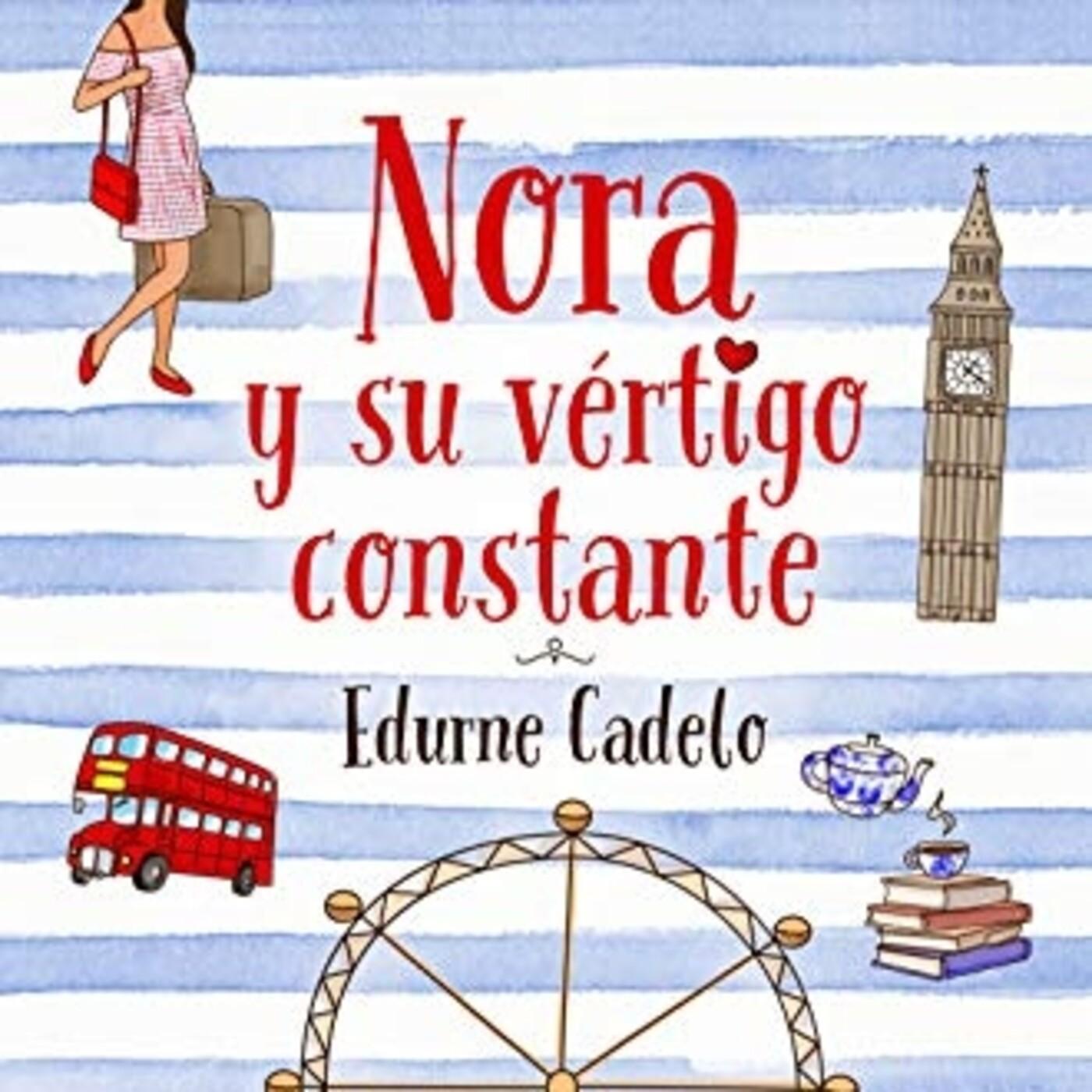 'Nora y su vértigo constante' de Edurne Cadelo