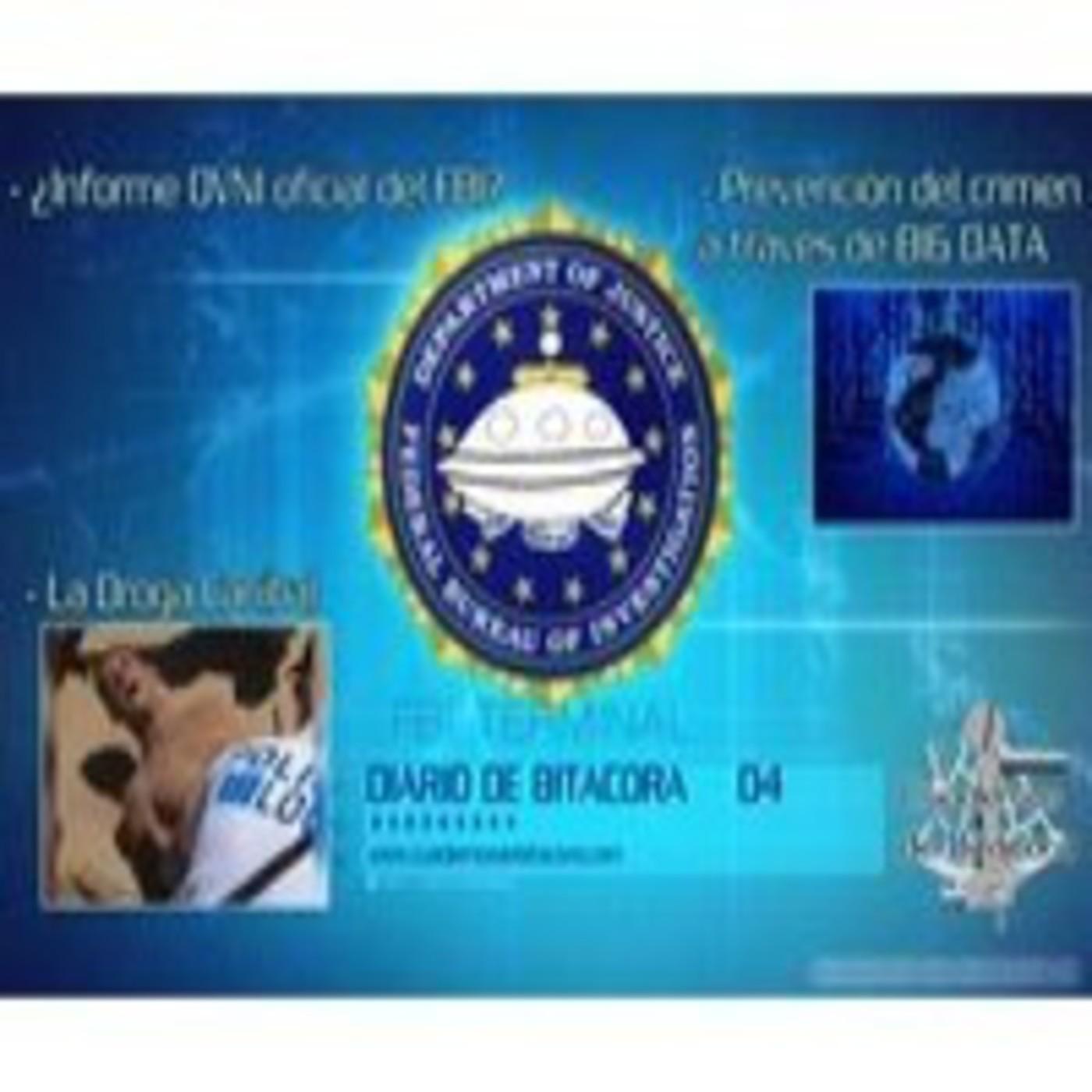 Diario de Bitácora 04: Informe OVNI del FBI · La Droga Caníbal · La conspiración del Big Data