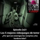 EHC 2x21. Top 5 videojuegos de terror. El origen de la enemistad entre vampiros y hombres