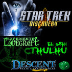 LODE 8x25 Star Trek DISCOVERY, Expediente Lovecraft El Gran CTHULHU, DESCENT 2ª edición