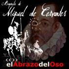 El Abrazo del Oso - Biografía de Miguel de Cervantes