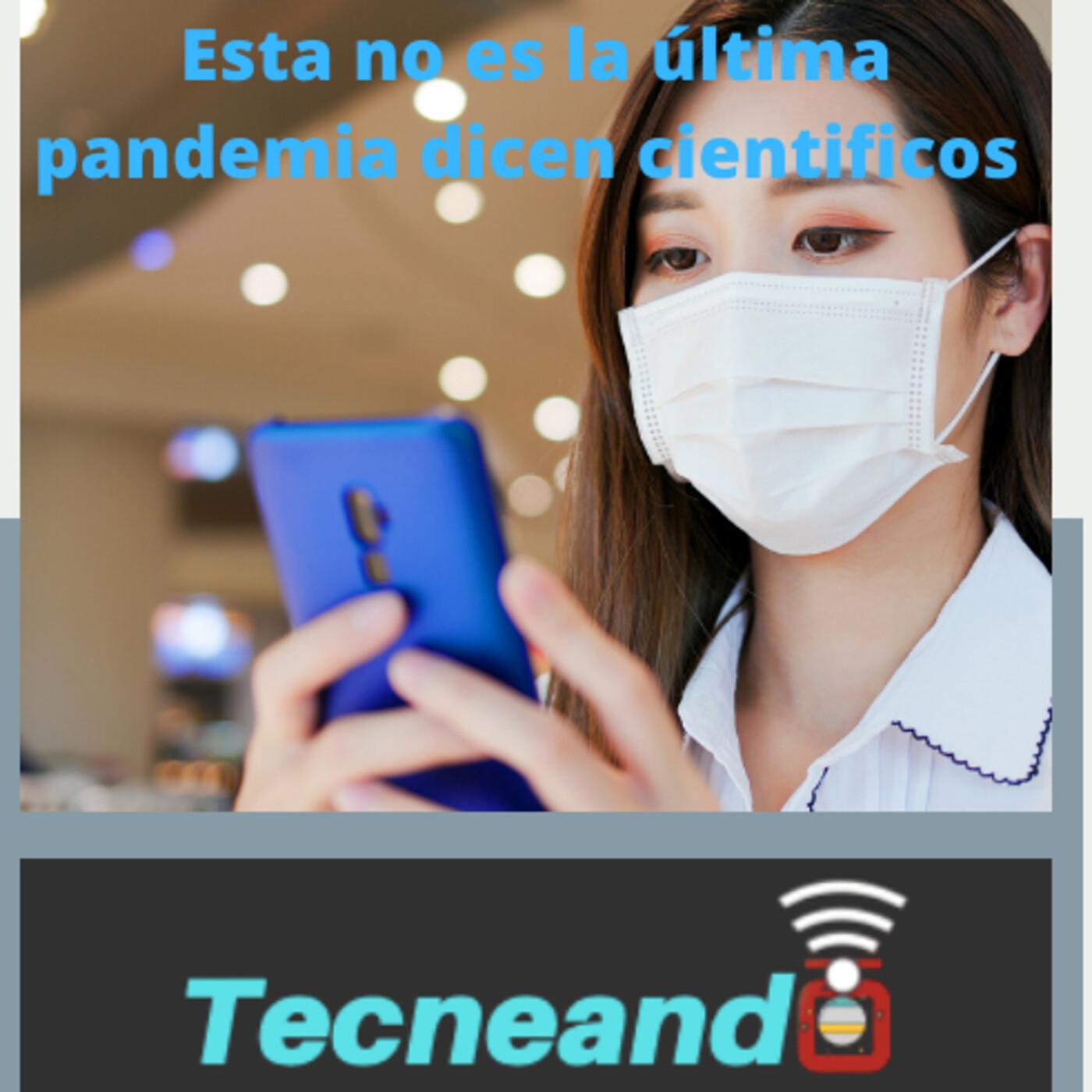 1x020 Esta no es la última pandemia dicen científicos