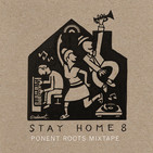 Ponent Roots Stay At Home Mixtape vol. 8 (19 Mayo 2020)