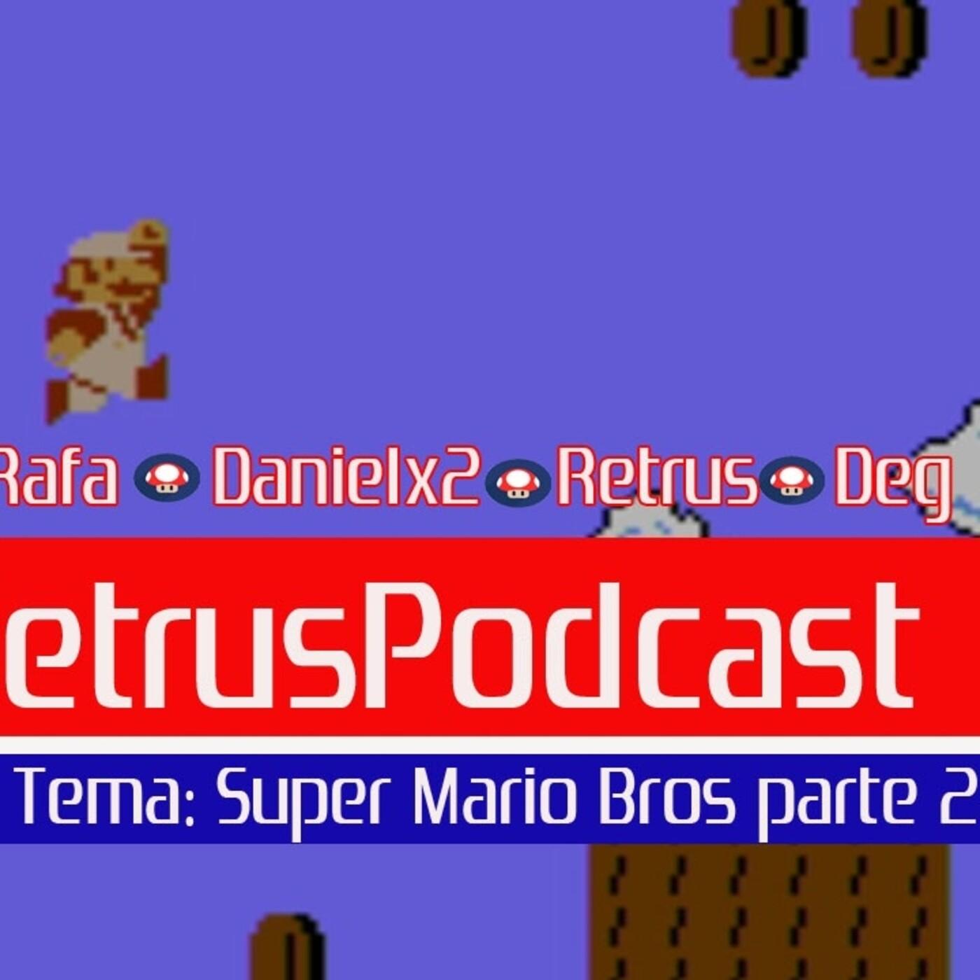 Retrus Podcast Especial Mario Bros 2da Parte