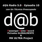 dab radio 5.0 Episodio 10 PNR con Un Técnico Preocupado y MK Ultra