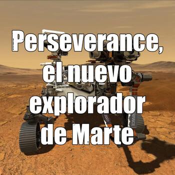 Astrobitácora - 2x12 - Perseverance, el nuevo explorador de Marte