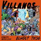 [ELHDLT] 7x06 ¿Qué fue del villano perfecto?