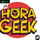 La Hora Geek 18-09-2019 Fortnite y Películas de acción