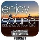 Enjoy the sound PODCAST#018 BCN OFF WEEK in live J-Sun Rivera