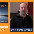 LA MUERTE Y EL MORIR, Experiencias clínicas - Dr. Vicente Arráez ( Jornada ¿EXISTE LA MUERTE? )