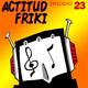 Actitud Friki ep.23 Musica Friki y más