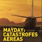 Mayday - Catastrofes Aereas - T7. E1. Panico en la pista