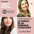 QTVN EPISODIO 53: Empoderamiento femenino consciente con Sanh Saab