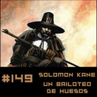 """#149 """"Un bailoteo de huesos"""" una aventura de Solomon Kane de Robert E. Howard"""