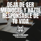 Deja la mediocridad y hazte responsable de tu vida...