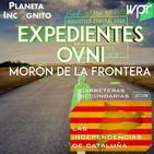 4x03 EXPEDIENTES OVNI: ¿Extraterrestres en Morón de la Frontera? Las Independencias de Cataluña