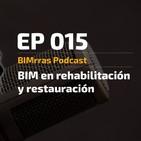015 BIM en rehabilitación y restauración - BIMrras Podcast