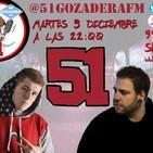 51 Gozadera FM - 1X17. DANTE Y BTA.