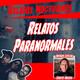 Relatos Nocturnos Relatos Paranormales Invitado Especial Ernesto Maurin