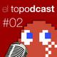 El Topodcast #02: Wii U ha muerto