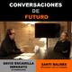 Conversaciones de futuro: Santi Balmes con David Escamilla Imparato