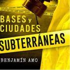 Bases y ciudades subterrÁneas, entrevista al autor del libro de dicho tÍtulo don benjamÍn amo