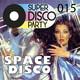 #SuperDiscoParty 015- Space Disco