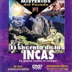 Misterios del pasado - El secreto de los Incas