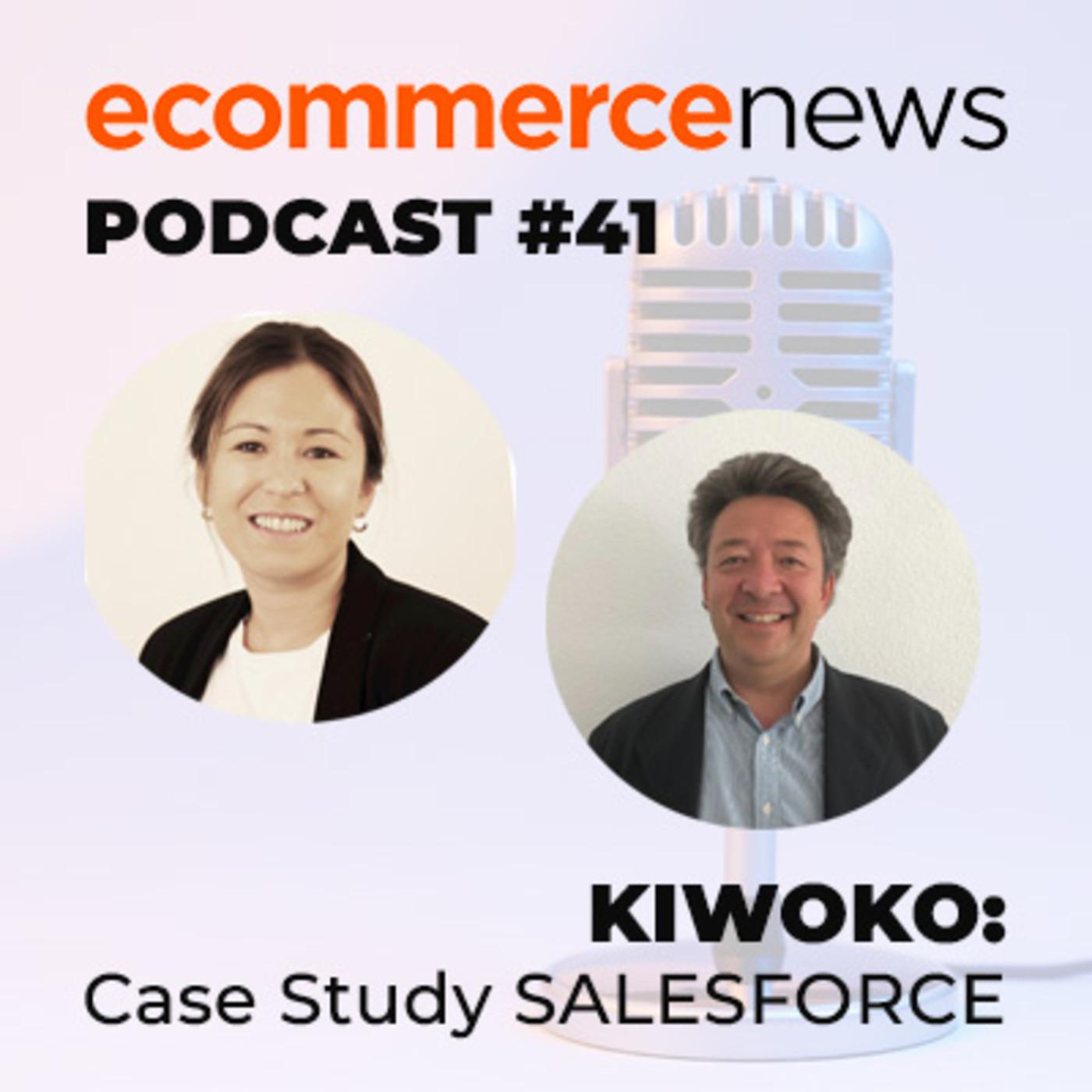 Ecommerce News Radio #41. Case Study de KIWOKO implementando Salesforce