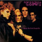 VERSUS: Songs the Lord taught Us (The Cramps) vs. Stay sick! (The Cramps)