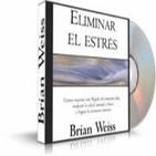 """""""Eliminar el Estrés"""" de Brian Weiss"""