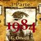 """Audiolibro - """"1984"""" de G. Orwell (voz humana) - Tercera Parte (Capítulo 4)."""