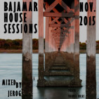 Bajamar House Sessions NOV.2015