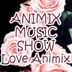 Animix music show -episodio 22 -Amor que mata y songs melosas-animixl0vespecial