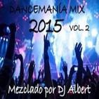 DANCEMANÍA MIX 2015 VOL. 2 Mezclado por DJ Albert