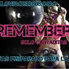7ª Parte Remember Solo cantaditas
