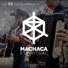 Machaca Espiritual | ep. 05 Corridos Mexicanos