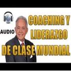 Miguel Ángel Cornejo - COACHING Y LIDERAZGO DE CLASE MUNDIAL