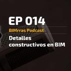014 Detalles constructivos en BIM ¿Cómo hacerlos? · BIMrras Podcast