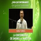 LA ENFERMEDAD: DE ENEMIGA A MAESTRA - Sergi Torres
