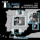 El Faro del Jazz - 1x02 - Cuando el jazz se colo en España