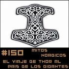 #150 Mitos Nórdicos - El viaje de Thor al país de los gigantes