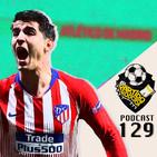 Ep 129: Conclusiones de Liga Santander parte II