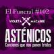ASTÉNICOS. El Funeral de las Violetas 19/03/2019