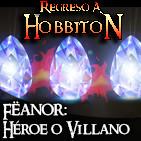 Regreso a Hobbiton 4x09: Programa en directo. Fëanor y elfos comeflores.