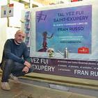 Entrevista a Fran Russo, autor del libro 'Tal vez fui Saint Exupéry' (Edrújula Ed)
