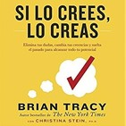 09 - Si lo crees, lo creas - Brian tracy